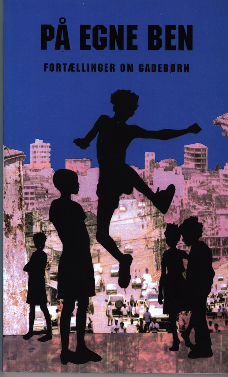 På egne ben – Fortællinger om gadebørn