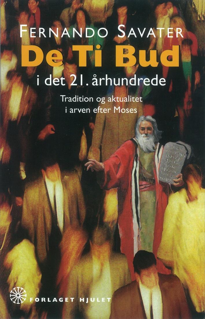 De Ti Bud i det 21. århundrede: Arven efter Moses – tradition og aktualitet